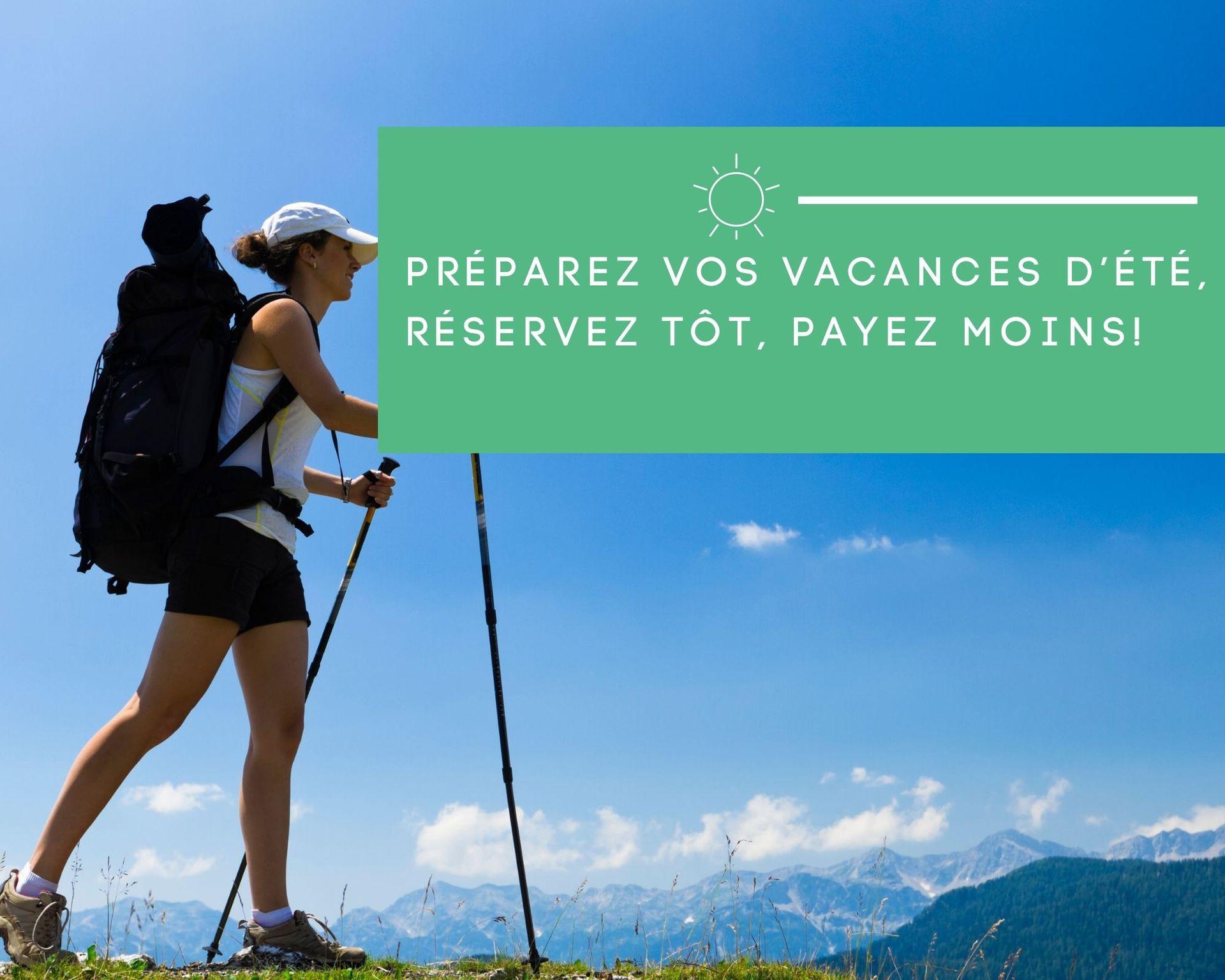 Réduction sur la réservation anticipée de vos vacances d'été